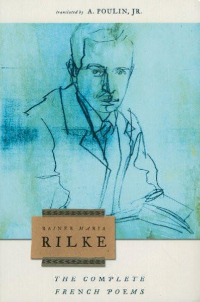 Complete French Poems of Rainer Maria Rilke