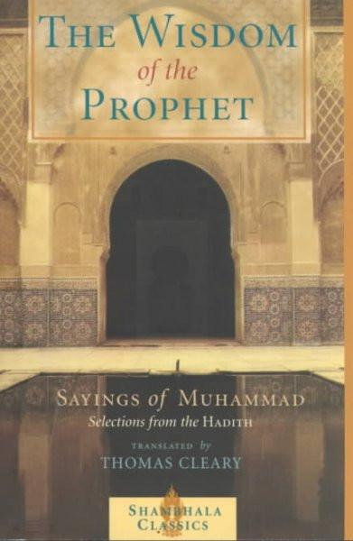 Wisdom of the Prophet : Sayings of Muhammad