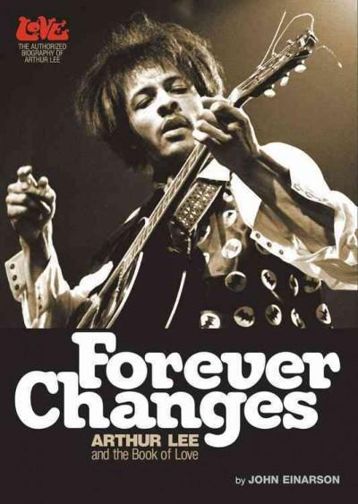 Forever Changes : Arthur Lee and the Book of Love