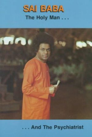 Sai Baba the Holy Man and the Psychiatrist