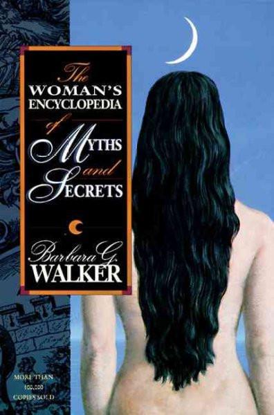 Woman's Encyclopedia of Myths and Secrets