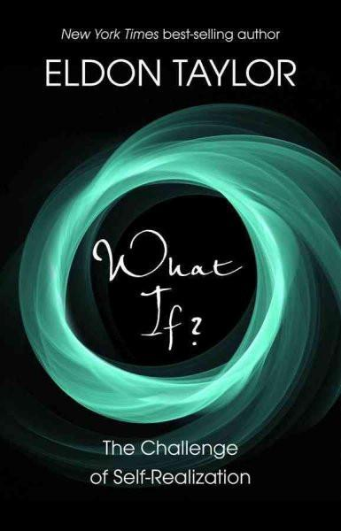 What If? : The Challenge of Self-Realization