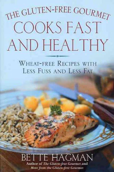 Gluten-Free Gourmet Cooks Fast and Healthy