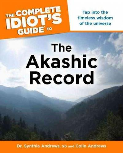 Complete Idiot's Guide to the Akashic Record