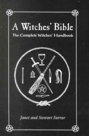 Witches' Bible : The Complete Witches Handbook