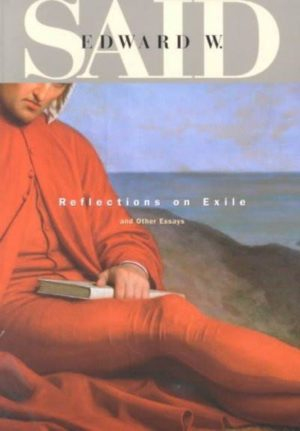 Reflections on Exile and Other Essays