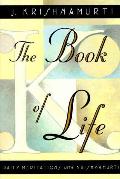 Book of Life : Daily Meditations With Krishnamurti