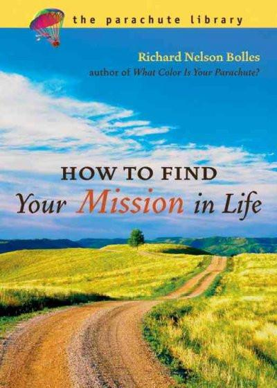 How To Find Your Mission In Life