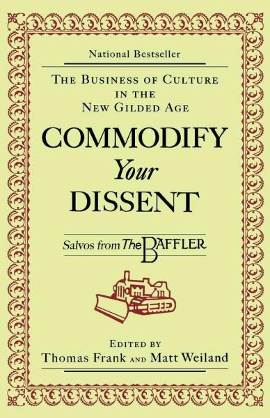 Commodify Your Dissent : Salvos from the Baffler