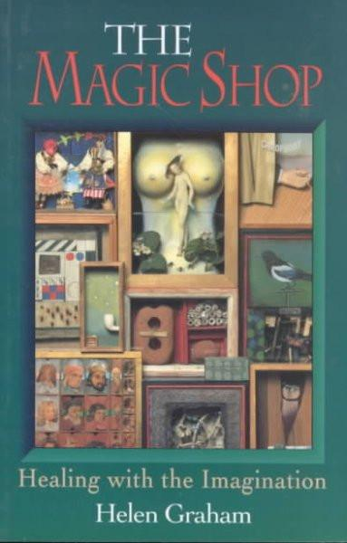 Magic Shop : Healing With the Imagination