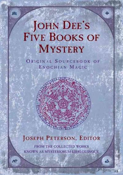 John Dee's Five Books of Mystery