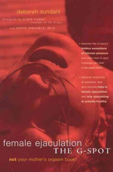 Female Ejaculation & the G-Spot
