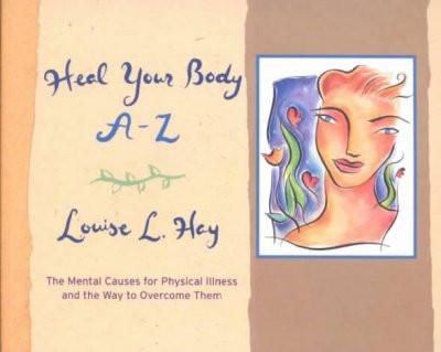 Heal Your Body A-Z