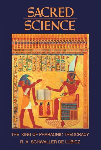 Sacred Science : The King of Pharaonic Theocracy