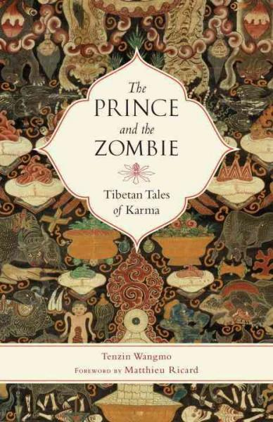 Prince and the Zombie : Tibetan Tales of Karma