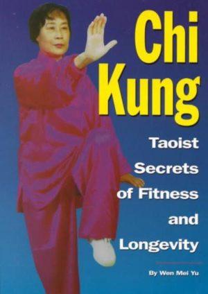 Chi Kung : Taoist Secrets of Fitness & Longevity