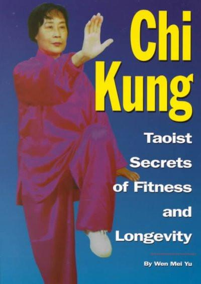Chi Kung : Taoist Secrets of Fitness & Longevity