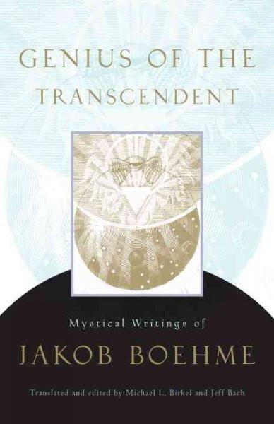 Genius of the Transcendent : Mystical Writings of Jakob Boehme