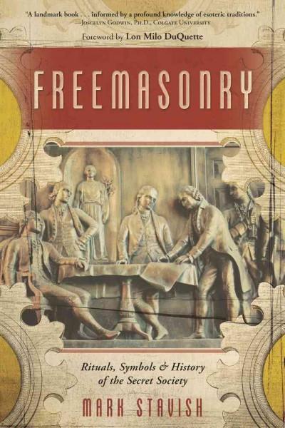 Freemasonry : Rituals, Symbols & History of the Secret Society
