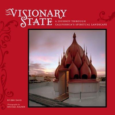 Visionary State : A Journey Through California's Spiritual Landscape