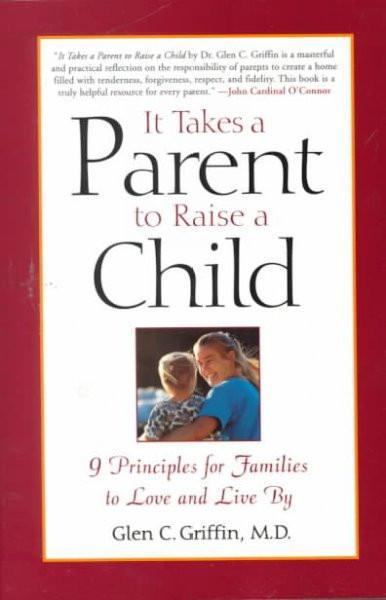 It Takes a Parent to Raise a Child