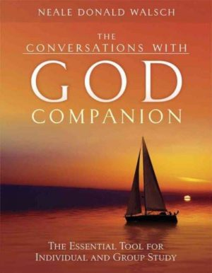 Conversations With God Companion : The Essential Tool for Individual and Group Study