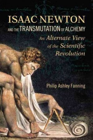 Isaac Newton and the Transmutation of Alchemy