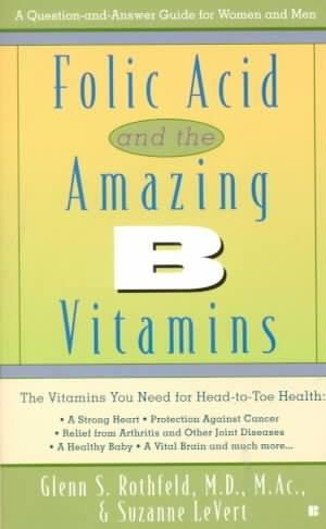 Folic Acid and the Amazing B Vitamins