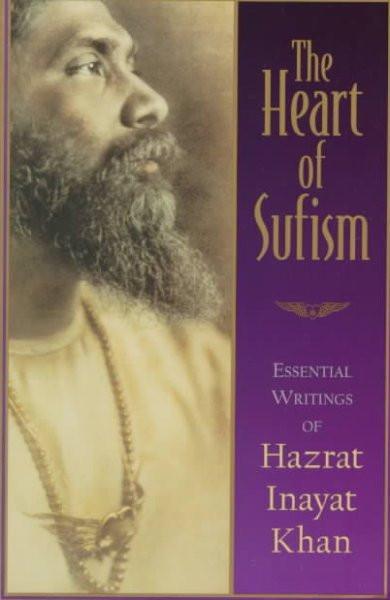 Heart of Sufism : Essential Writings of Hazrat Inayat Khan