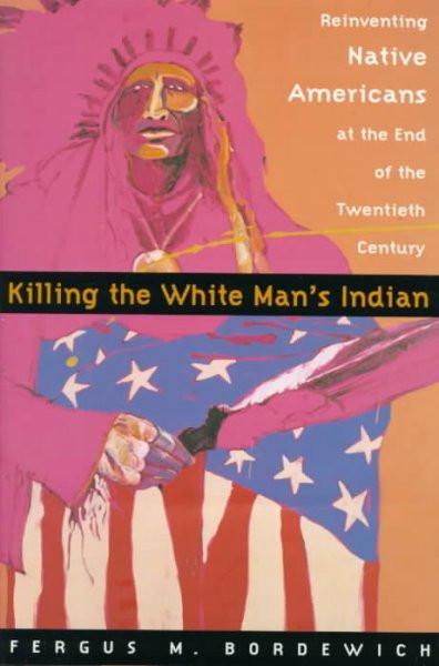 Killing the White Man's Indian