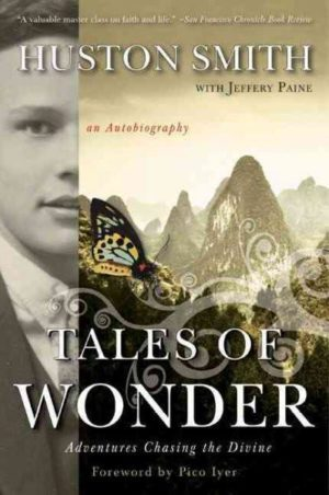 Tales of Wonder : Adventures Chasing the Divine, an Autobiography