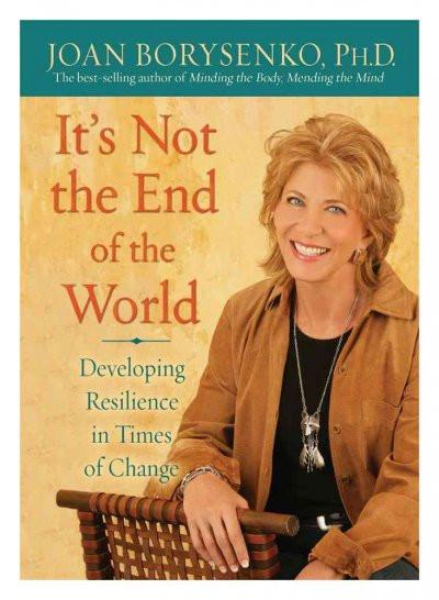 It's Not the End of the World : Developing Resilience in Times of Change