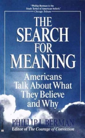 Search for Meaning : Americans Talk About What They Believe and Why