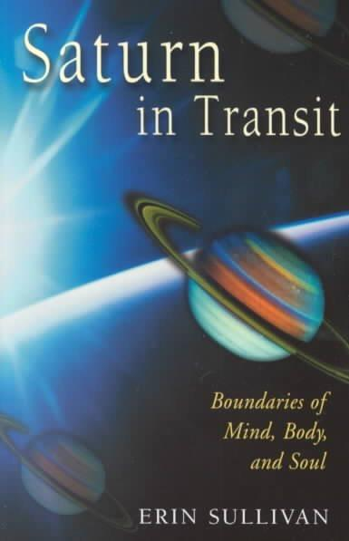 Saturn in Transit : Boundaries of Mind, Body, and Soul
