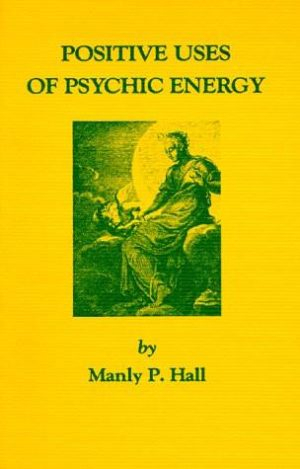 Positive Uses of Psychic Energy