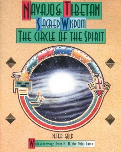 Navajo and Tibetan Sacred Wisdom : The Circle of the Spirit