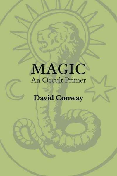 Magic : An Occult Primer