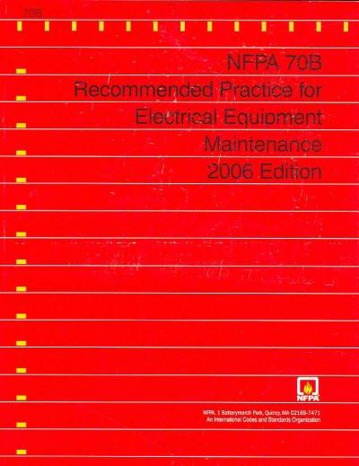 NFPA 70B Recommended Practice For Electrical Equipment Maintenance, 2006