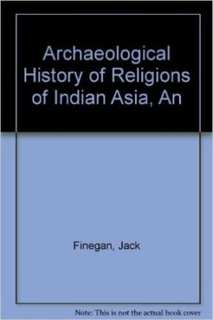 Archeological History of Religions of Indian Asia
