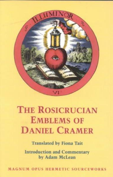 Rosicrucian Emblems of Daniel Cramer : The True Society of Jesus and the Rosy Cross