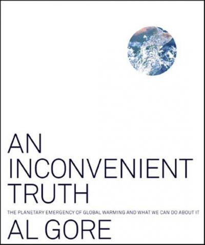 Inconvenient Truth : The Planetary Emergency of Global Warming and What We Can Do About It