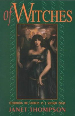 Of Witches : Celebrating the Goddess As a Solitary Pagan
