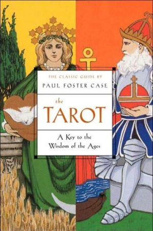 Tarot : A Key to the Wisdom of the Ages