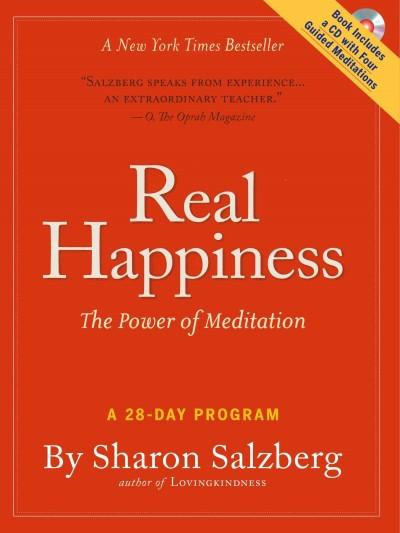Real Happiness : The Power of Meditation: A 28-Day Program