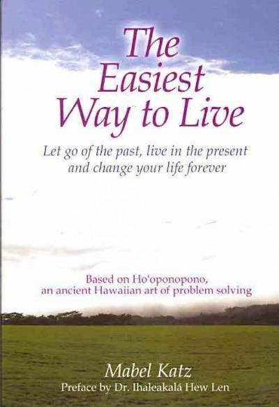 Easiest Way to Live