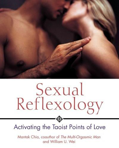 Sexual Reflexology : Activating the Taoist Points of Love