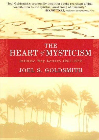 Heart of Mysticism : The Infinite Way Letters, 1955-1959