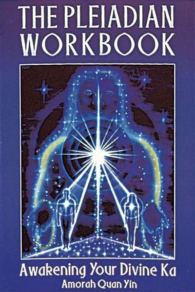Pleiadian Workbook : Awakening Your Divine Ba
