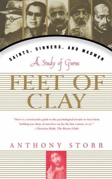 Feet of Clay : Saints, Sinners, and Madmen : a Study of Gurus