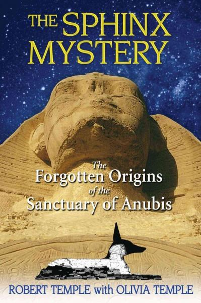 Sphinx Mystery : The Forgotten Origins of the Sanctuary of Anubis